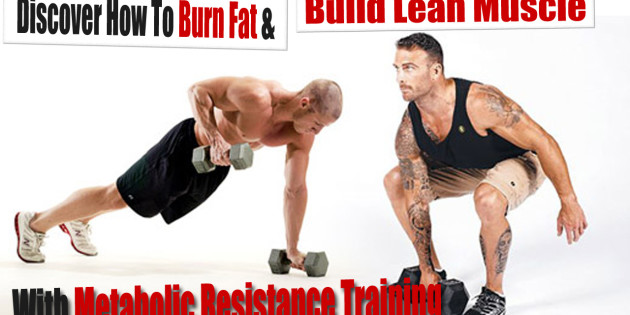 burn fat and build muscle with metabolic resistance training