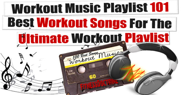 101 best workout songs