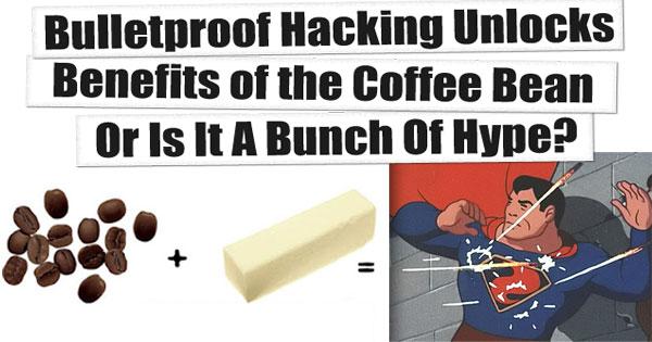 bulletproff coffee help or hype