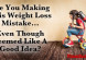 Are You Making This Weight Loss Mistake Even Though Seemed Like A Good Idea