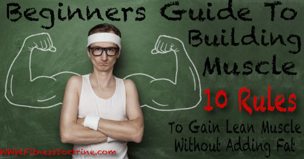 Beginners guide to building lean muscle