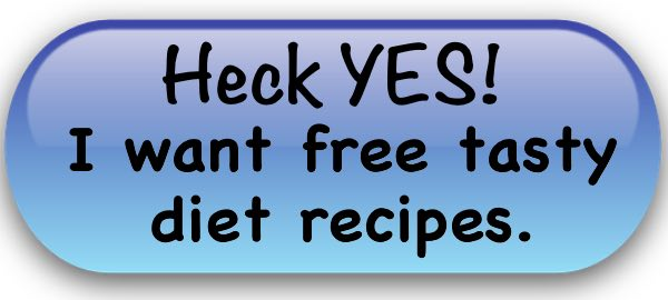 Heck Yes I Want More Free Diet Recipes